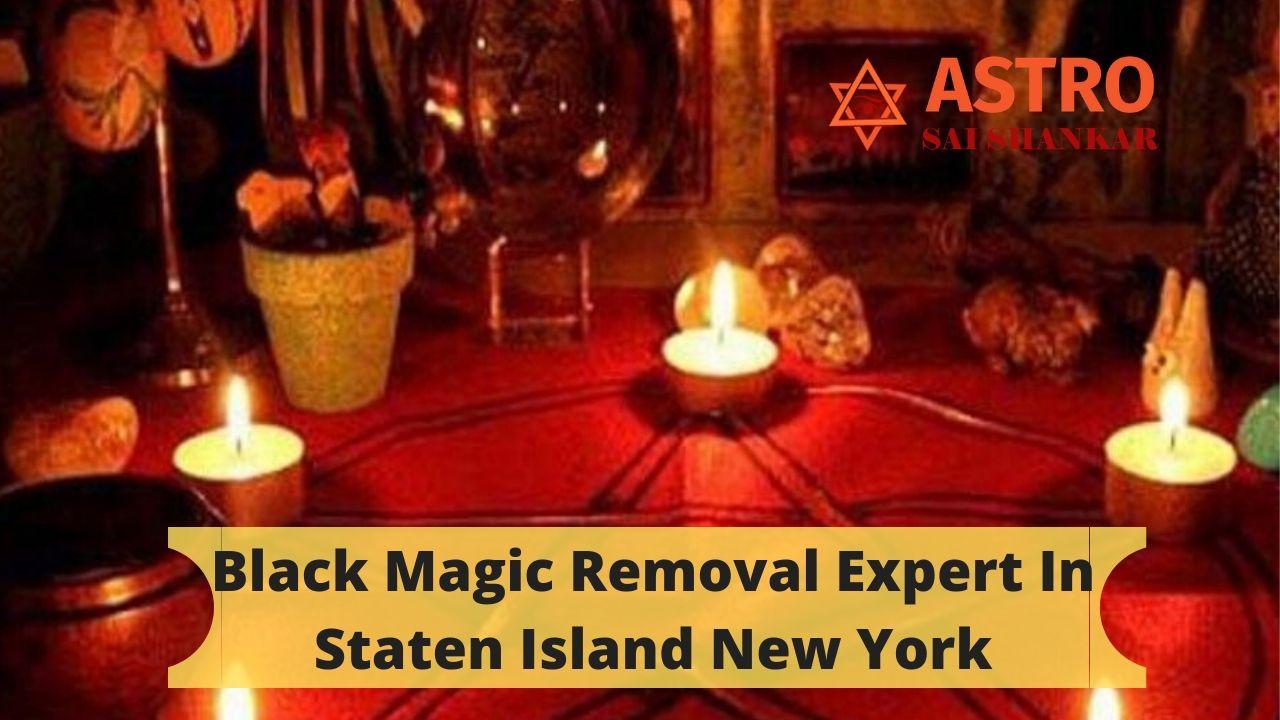 Black Magic Removal Expert In Staten Island New York