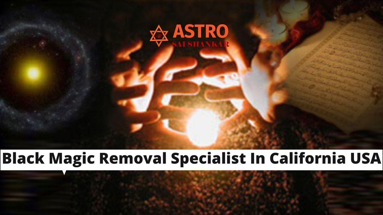 Black Magic Removal Specialist In California USA