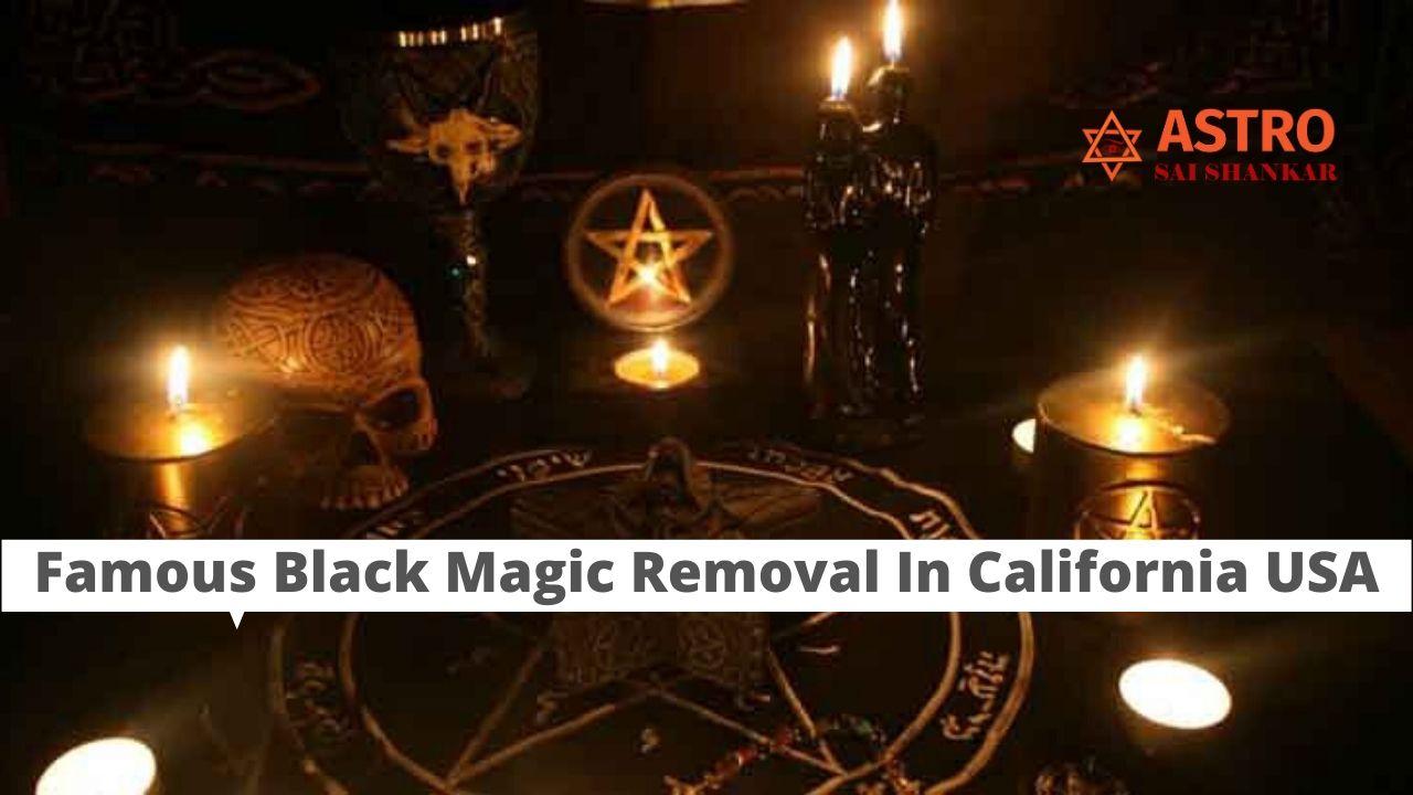 Famous Black Magic Removal In California USA