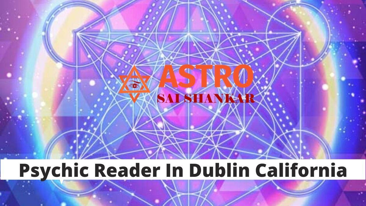 Psychic Reader In Dublin California