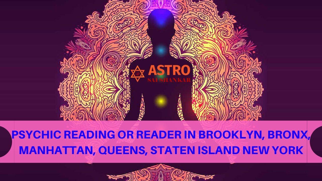 Psychic Reading Or Reader In Brooklyn, Bronx, Manhattan, Queens, Staten Island New York