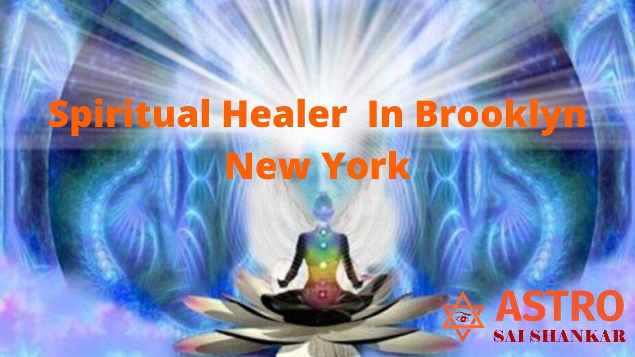 Spiritual Healer In Brooklyn New York