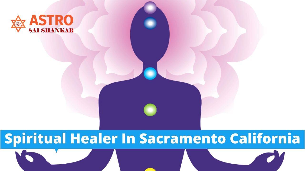 Spiritual Healer In Sacramento California