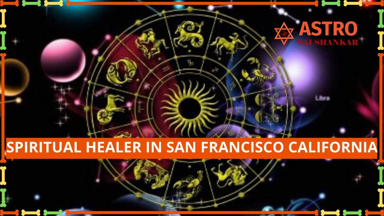 Spiritual Healer In San Francisco California