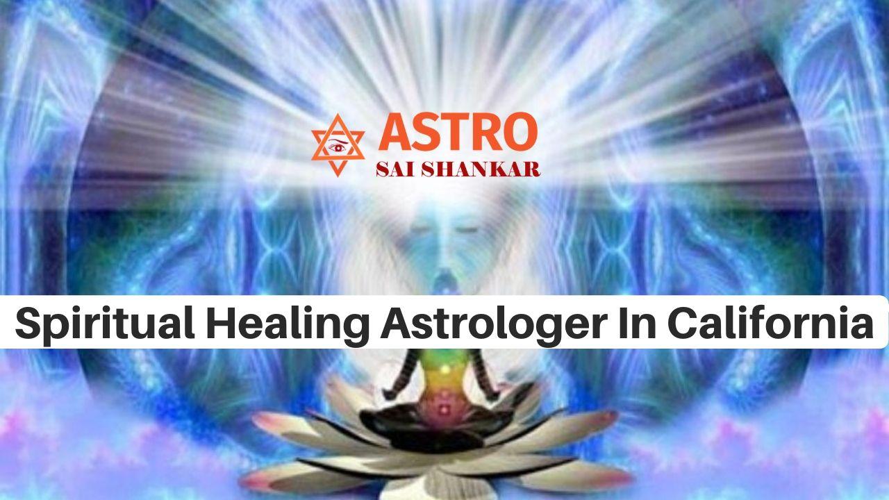 Spiritual Healing Astrologer In California USA