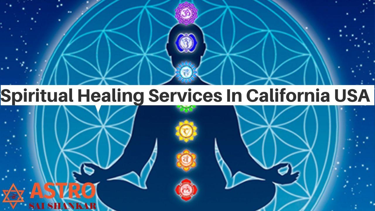 Spiritual Healing Services In California USA