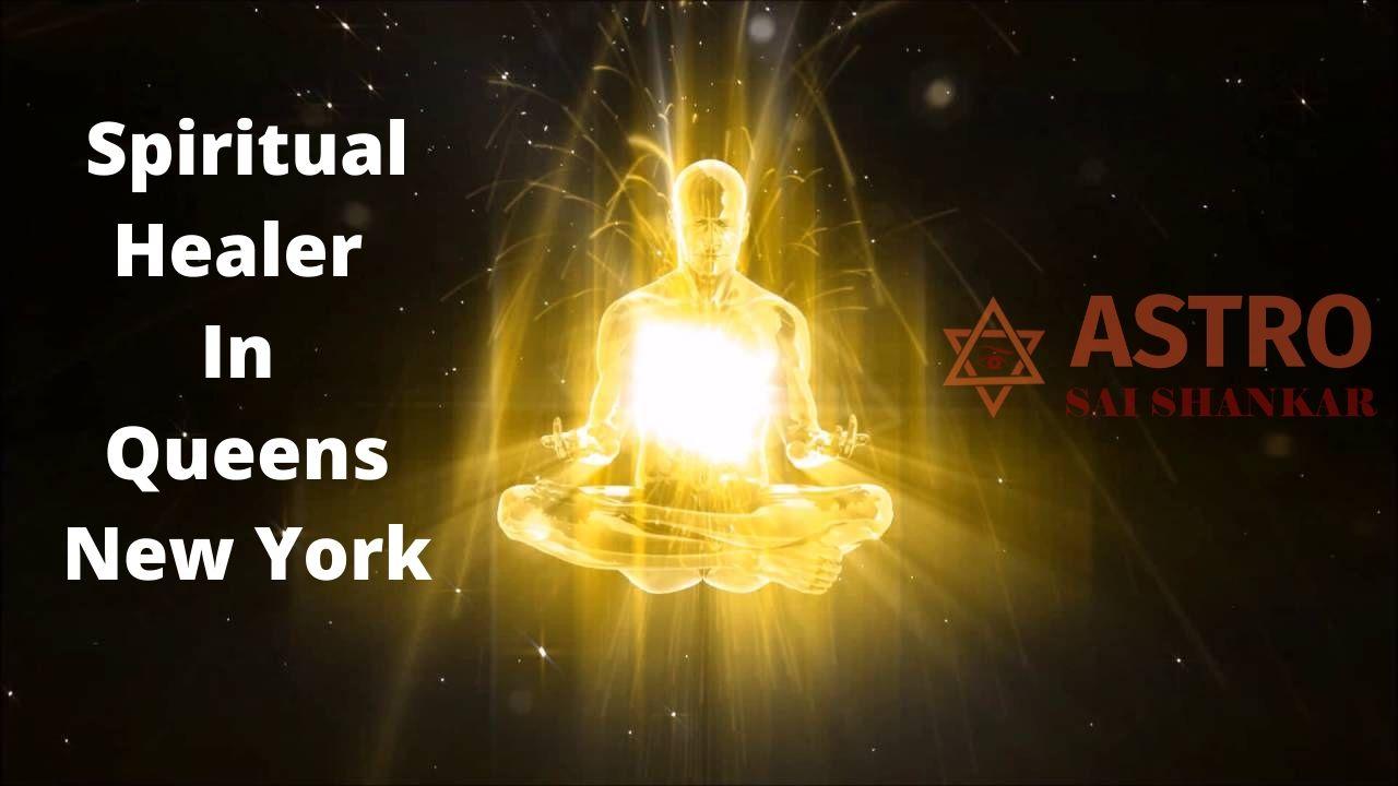 Spiritual Healer In Queens New York